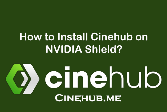 Install Cinehub on NVIDIA Shield